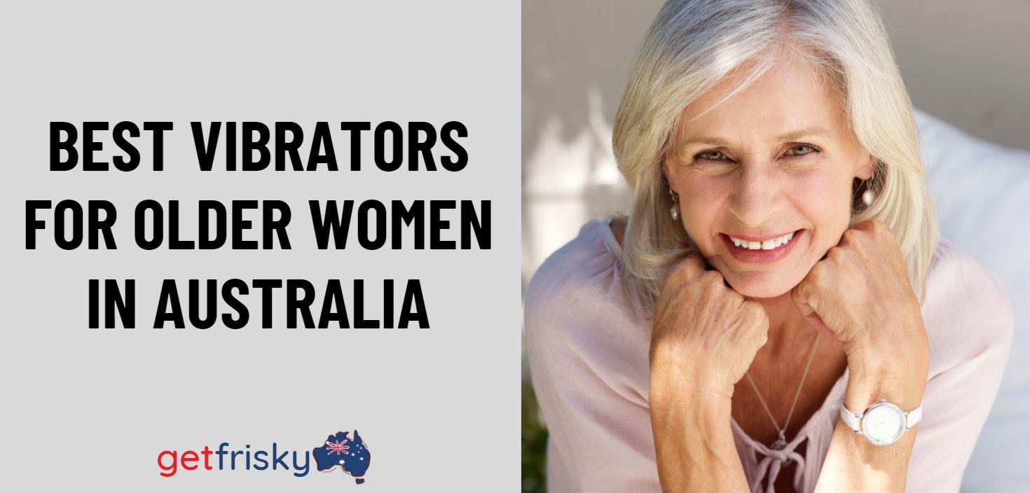 Best Vibrators for Older Women In Australia